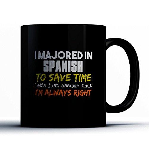 Spanish Coffee Mug - I Majored In Spanish - Funny 11 oz Black Ceramic Tea Cup - Cute Spanish Major Gifts with Spanish Sayings