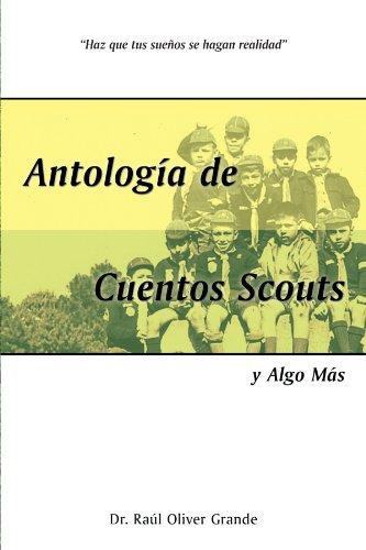 Antología De Cuentos Scouts: Y Algo Más (Spanish Edition)