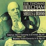 Sir Thomas Beecham Conducts Sibelius And Brahms: Violin Concerto In D Minor, Op. 47/Violin Concerto In D, Op. 77