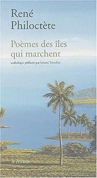 Poèmes des îles qui marchent par René Philoctète