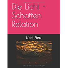 Die Licht - Schatten Relation (German Edition)