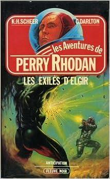 En ligne téléchargement gratuit Les Exilés d'Elgir - Perry Rhodan - 25 epub, pdf