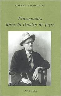 Promenades dans la Dublin de Joyce par Robert Nicholson