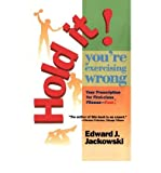 img - for [(Hold it!: You're Exercising Wrong)] [Author: Edward J. Jackowski] published on (January, 1995) book / textbook / text book
