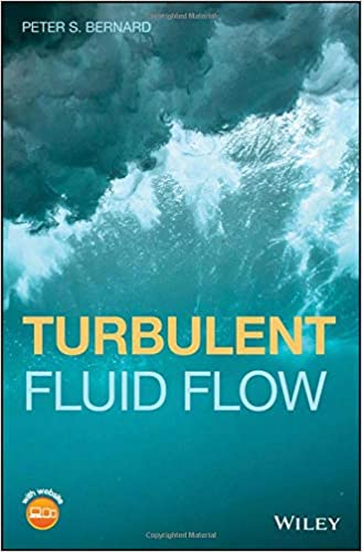 Turbulent Fluid Flow: Peter S  Bernard: 9781119106227: Amazon com: Books