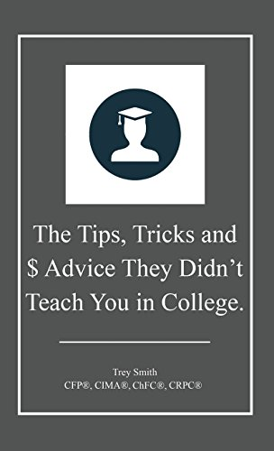 The Tips, Tricks and $ Advice They Didn't Teach You in College.