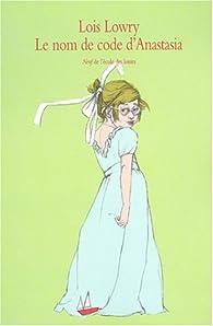 Le nom de code d'Anastasia par Lois Lowry