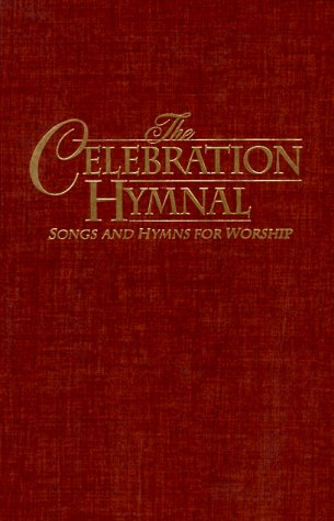 Celebration Hymnal: Songs and Hymns for Worship