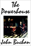 The Power-House, John Buchan, 1592247075