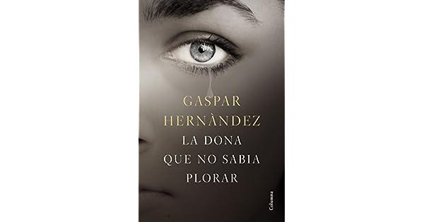Amazon.com: La dona que no sabia plorar (9788466423649 ...