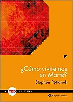 Cómo viviremos en Marte? (Spanish Edition)