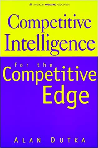 Download online Competitive Intelligence for the Competitive Edge PDF, azw (Kindle), ePub