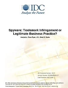 Spyware: Trademark Infringement or Legitimate Business Practice? Ron Kaplan and Brian E. Burke