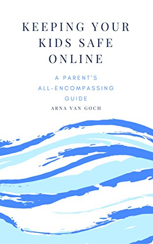 Keeping Your Kids Safe Online: A Parent's All-Encompassing Guide