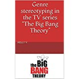 """Genre stereotyping in the TV series """"The Big Bang Theory"""""""