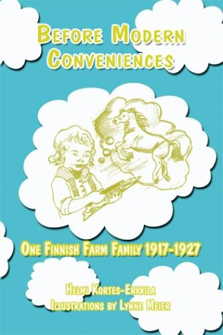 Read Online Before Modern Conveniences: One Finnish Farm Family 1917-1927 PDF