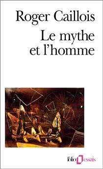 Le mythe et l'homme par Caillois