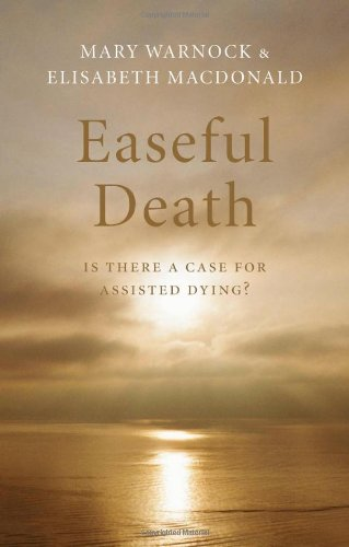 Easeful Death: Is There a Case for Assisted Suicide