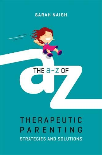 The A-Z of Therapeutic Parenting: Strategies and Solutions, used for sale  Delivered anywhere in Canada