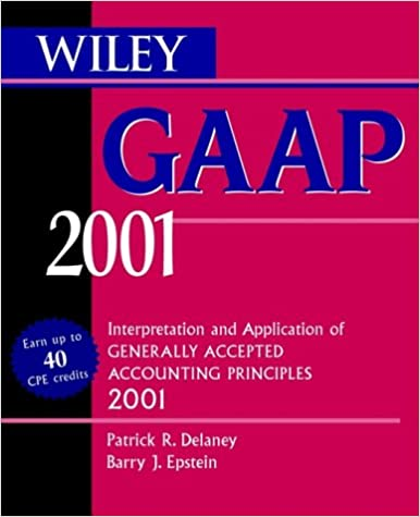 Wiley GAAP 2001: Interpretation and Application of Generally Accepted Accounting Principles 2001