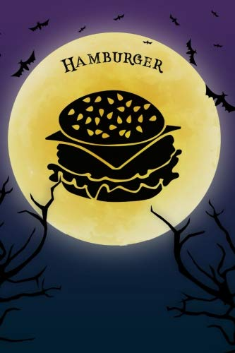 Hamburger Notebook Halloween Journal: Spooky Halloween Theme Blank Lined Student Exercise Composition Book/Diary For Foodies Food & Drinks Lovers, 6x9, 130 Pages (Halloween Edition -