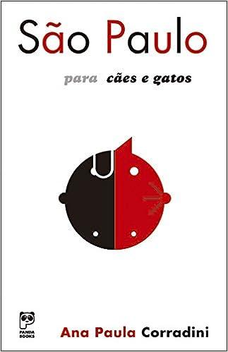 São Paulo Para Cães e Gatos (Em Portuguese do Brasil): Ana Paula Corradini: 9788587537492: Amazon.com: Books