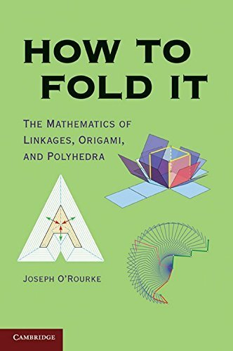 How to Fold It: The Mathematics of Linkages, Origami, and Polyhedra Reissue edition by O'Rourke, Joseph (2011) Paperback
