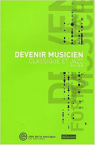 Téléchargement gratuit de pdf ebook électronique Devenir musicien, classique et jazz RTF