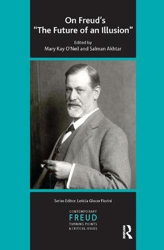 On Freud's The Future of an Illusion (Psychology, Psychoanalysis & Psychotherapy)