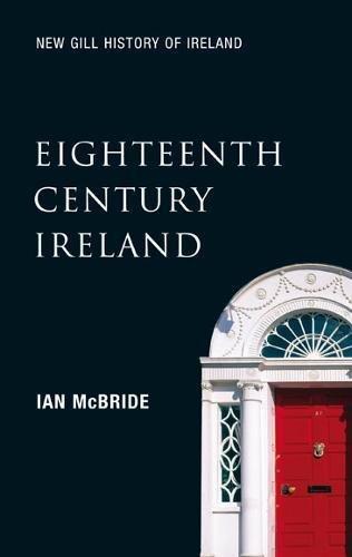 Eighteenth Century Ireland: The Isle of Slaves (New Gill History of Ireland)