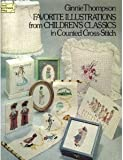 Favorite Illustrations from Children's Classics in Counted Cross-Stitch, Ginnie Thompson, 0486233944