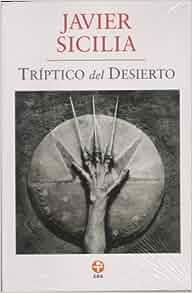 Triptico del desierto (Spanish Edition): Javier Sicilia