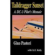 Taildragger Sunset: A DC-3 Pilot's Memoir