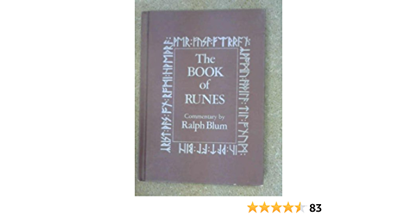 The Book Of Runes A Handbook For The Use Of An Ancient Oracle The Viking Runes Blum Ralph 9780312007294 Books
