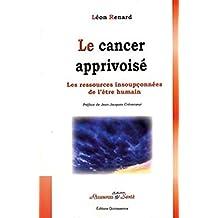 Le cancer apprivoisé