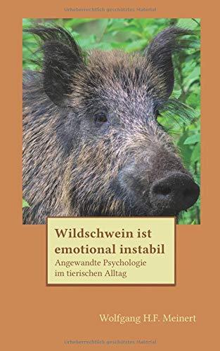 Wildschwein ist emotional instabil: Angewandte Psychologie im tierischen Alltag