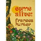 Come Alive, Frances Hunter, 0917726340