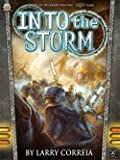 Into the Storm by Larry Correia (2015-11-09)