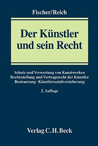Der Künstler und sein Recht: Ein Handbuch für die Praxis