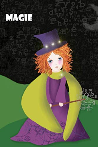 Magie: carnet de notes, bloc-notes, agenda, livre de recettes, journal de voyage, sorcière, magie, magique, Halloween, sorcier, sortilège, sorcellerie, occulte, mysticisme, surnaturel (French Edition)