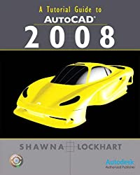 A Tutorial Guide to AutoCAD 2008