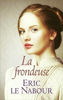 La frondeuse, Le Nabour, Eric