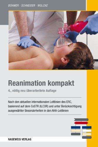 Reanimation kompakt: Nach den aktuellen internationalen ERC-Leitlinien 2010-2015 basierend auf dem CoSTR (ILCOR)