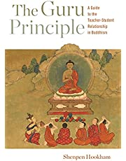 The Guru Principle: A Guide to the Teacher-Student Relationship in Buddhism