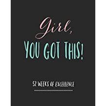 Girl You Got This: 52 Week Planner/ Weekly Planner/ Daily Planner/ Habit Tracker/ Water Tracker/ Goal Journal/ Goal Setting Planner/ Positive ... Journal/ Notebook/ Diary/ Log/ Planner