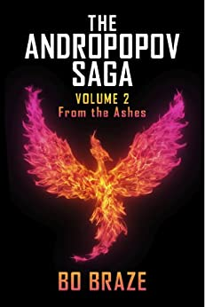 The Andropopov Saga - Volume II: From the Ashes by [Braze, Bo]