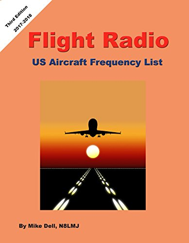 Flight Radio - US Aircraft Frequency Guide - 2017-2018 Edition: Guide to listening to Aircraft Communication on your Scanner Radio