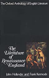 The Oxford Anthology of English Literature: The Literature of Renaissance England