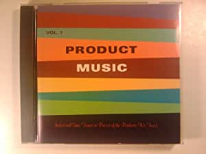 Product Music, Vol. 1: Industrial Show Tunes in Praise of the Products We Trust