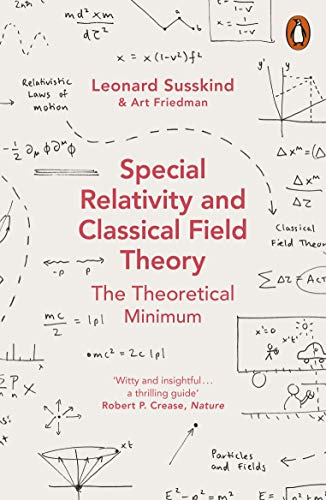 Special Relativity And Classical Field Theory Theoretical Minimum 3